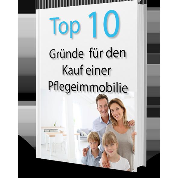 Top 10 Gründe für den Kauf einer Pflegeimmobilie als Kapitalanlage E-Book Ratgeber